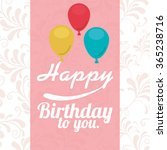 happy birthday design  | Shutterstock .eps vector #365238716