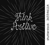 think positive. motivational... | Shutterstock .eps vector #365546114