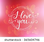 hand sketched i love you text... | Shutterstock .eps vector #365604746