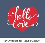hand sketched hello love text... | Shutterstock .eps vector #365605004