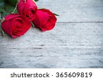 Stock photo red roses on woonden background valentine s day background 365609819