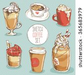 coffee set  hand drawn sketch... | Shutterstock .eps vector #365683979