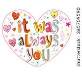 It Was Always You   Heart...