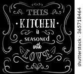 this kitchen is seasoned with... | Shutterstock .eps vector #365718464