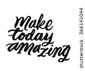 make today amazing. vector ink... | Shutterstock .eps vector #366141044