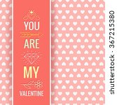 you are my valentine happy... | Shutterstock .eps vector #367215380
