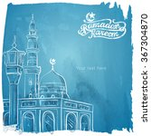 ramadan kareem islamic greeting ... | Shutterstock .eps vector #367304870