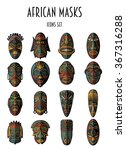 set of african ethnic tribal... | Shutterstock .eps vector #367316288