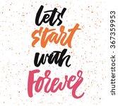 let's start with forever. hand... | Shutterstock .eps vector #367359953