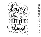 enjoy the little things hand... | Shutterstock .eps vector #367375034