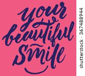 your beautiful smile. ... | Shutterstock .eps vector #367488944