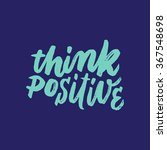 'think positive' inspirational... | Shutterstock .eps vector #367548698