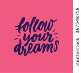 follow your dream. ... | Shutterstock .eps vector #367548758