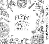 ink hand drawn pizza and pasta... | Shutterstock .eps vector #367616873