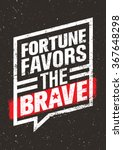 fortune favors the brave... | Shutterstock .eps vector #367648298