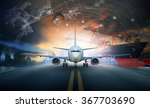 cargo plane and ship loading... | Shutterstock . vector #367703690