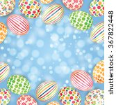 background with colorful easter ... | Shutterstock .eps vector #367822448