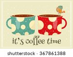 coffee time   two coffee cups...   Shutterstock .eps vector #367861388