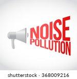 noise pollution megaphone...