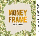 Money Frame. Heap Of Money...