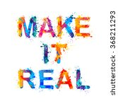 make it real. motivation... | Shutterstock .eps vector #368211293