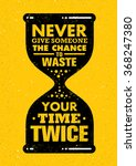 never give someone the chance...   Shutterstock .eps vector #368247380