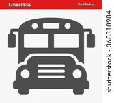 school bus icon. professional ... | Shutterstock .eps vector #368318984