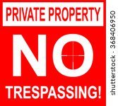 Private Property No Trespassin...