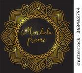 vector frame. golden mandala... | Shutterstock .eps vector #368463794