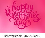 valentine's day calligraphy on... | Shutterstock . vector #368465210