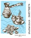 turkish coffee vector set. hand ... | Shutterstock .eps vector #368578874