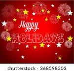 happy holidays vector... | Shutterstock .eps vector #368598203
