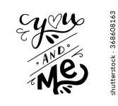 you and me hand lettering. this ... | Shutterstock .eps vector #368608163