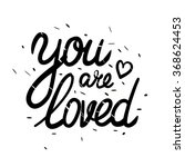 """you are loved"" hand drawn... 