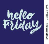 hello friday.  hand painted... | Shutterstock .eps vector #368626496
