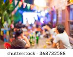 blurred image of people enjoy... | Shutterstock . vector #368732588