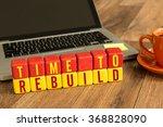 Time To Rebuild Written On A...