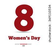 8 march  international women's... | Shutterstock .eps vector #369110534