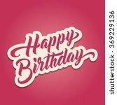 happy birthday hand lettering....   Shutterstock .eps vector #369229136