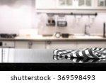 blurred background of kitchen... | Shutterstock . vector #369598493