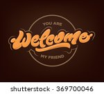 you are welcome my friend hand... | Shutterstock .eps vector #369700046