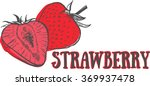 hand drawn sketch strawberry.... | Shutterstock .eps vector #369937478