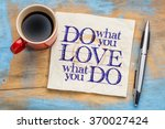 Small photo of do what you love, love what you do - motivational word abstract on a napkin with cup of coffee