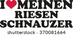 i love my giant schnauzer german | Shutterstock .eps vector #370081664