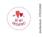 be my valentine  valentines day.... | Shutterstock .eps vector #370121063