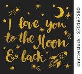 "handwritten ""i love you to the... | Shutterstock .eps vector #370167380"