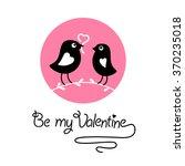 be my valentine. vector... | Shutterstock .eps vector #370235018
