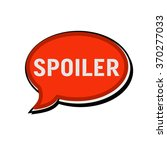 spoiler wording on red speech... | Shutterstock . vector #370277033