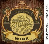 vintage label with vineyard and ... | Shutterstock .eps vector #370281773