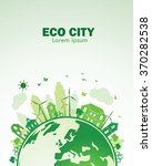 green city with green eco earth ... | Shutterstock .eps vector #370282538